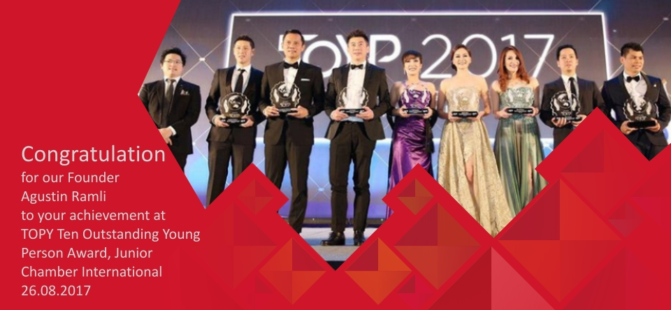 Congratulation for our Founder Agustin Ramli to your achievement at TOPY Ten Outstanding Young Person Award, Junior Chamber International 26.08.2017